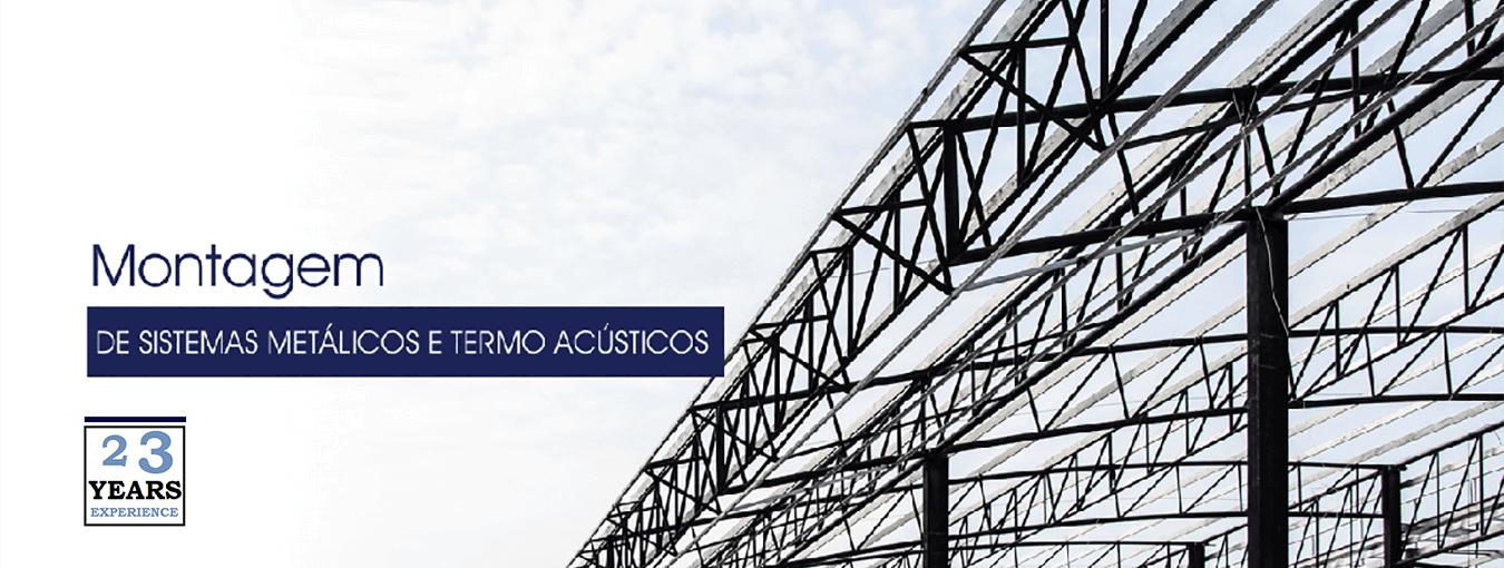 Montagem de Sistemas Metálicos e Termo Acústicos